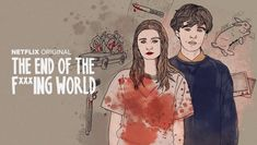 The end of The fucking World, Netflix serie