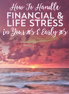 How To Handle the Financial (And Life) Stress of Your Mid-Twenties and Early Thirties