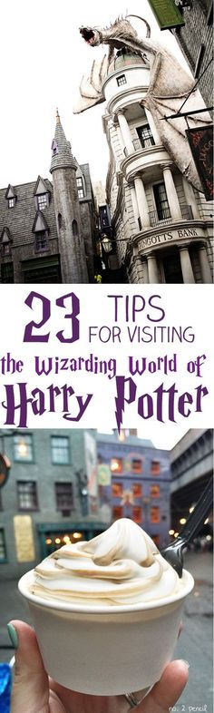 23 Tips for Visiting The Wizarding World of Harry Potter---must remember for when I go!