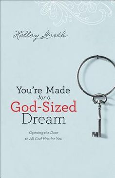 You're Made for a God-Sized Dream: Opening the Door to All God Has for – Unveiled Wife Online Book Store