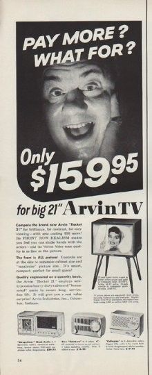 """Description: 1955 ARVIN TV vintage print advertisement """"Pay More?"""" """"Pay More? What For? Arvin """"Rocket 21""""  *  """"Sleepytimer"""" Clock-Radio  *  New """"Rainbow""""  *  Collegian"""" Size: The dimensions of the half-page advertisement are approximately 5.5 inches x 14 inches (14 cm x 36 cm). Condition: This original vintage advertisement is in Very Good Condition unless otherwise noted."""
