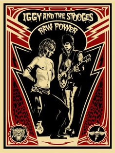 """Iggy and the Stooges """"Raw Power"""" by Shepard Fairey"""