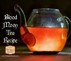 Blood Moon Tea - The Magick Kitchen Blood Moon Rituals, Full Moon Ritual, Magick, Witchcraft, Wiccan, Full Moon Tea, Moon Spells, Magic Spells, Raspberry Tea