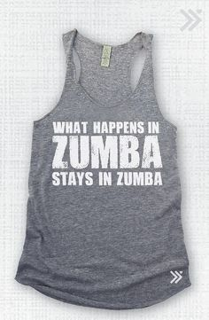 What happens in Zumba Stays In Zumba! This is why I don't Zumba. Zumba Outfit, Zumba Shirts, Workout Shirts, Zumba Fitness, Fitness Tanks, Workout Fitness, Michelle Lewin, Athleisure, Zumba Quotes