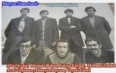 Alim Aydın,  Mustafa Beltan, Yalçın Kaynar,  Mehmet Turhal  Avni Coşkuner, Hüseyin Bayram, Veysel Gürel