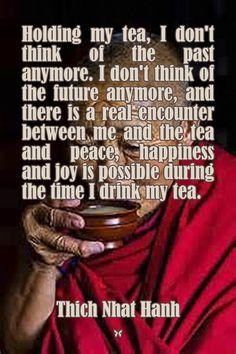 Cherish the present moment. Thich Nhat Hahn ❤️☀️