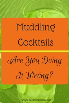There's an art to muddling cocktails and to get the best drinks, such as the Mojito, you need to do it right - here are some tips! http://pestoandmargaritas.com/2016/09/28/muddling-cocktails-wrong/
