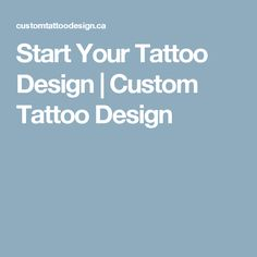 Start Your Tattoo Design | Custom Tattoo Design