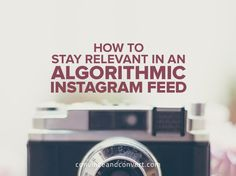 The possibility of an algorithmic Instagram feed means social media marketers will soon need to work harder to stay relevant.