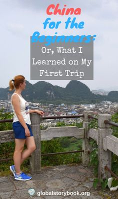 "China for the Beginners: or, What I Learned on My First Trip. Right before I left for my trip, I came across a random blog post which had a name: ""Culture Shock in China – Everything You Need To Know"" – or something in that nature.  I was very interested... globalstorybook.org"