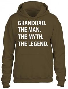 granddad the man the myth the legend Hoodie