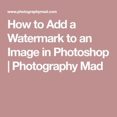 Should you have a watermark for your blog instagram photoshop how to add a watermark to an image in photoshop photography mad ccuart Image collections