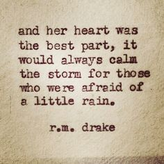 Her heart was the best part..... r.m. drake