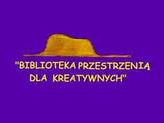"""kreatywność jest w każdym z nas :-) """"BIBLIOTEKA PRZESTRZENIĄ DLA KREATYWNYCH"""" było hasłem tegorocznego Tygodnia Bibliotek (majowego 8-15 maja"""