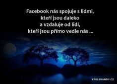 Facebook nás spojuje s lidmi Humor, Facebook, Quotes, Quotations, Humour, Funny Photos, Funny Humor, Comedy, Quote