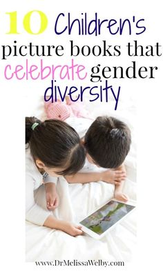 10 Children's Picture Books that Celebrate Gender Diversity - Melissa Welby, MD Social Skills Activities, Science Activities For Kids, Learning Activities, Positive Books, Children's Picture Books, Book Themes, Book Publishing, Teaching Kids, Kids And Parenting