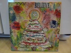"""Mixed Media Christmas """"Believe"""" Canvas...by Angie Brand"""