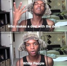 Kingsley's hilarious! This makes absolutely no sense but I laughed wayyy to hard! This is just a joke so don't take it offensively please!