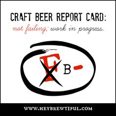 Hey, Brewtiful: Craft Beer Report Card: Have We Failed Female Beer Drinkers?