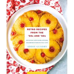 """Read """"Retro Recipes from the and 103 Vintage Appetizers, Dinners, and Drinks Everyone Will Love"""" by Addie Gundry available from Rakuten Kobo. In Retro Recipes from the and Cutthroat Kitchen star Addie Gundry serves up nostalgic recipes from the Mad Me. Retro Recipes, Vintage Recipes, Everton, Cutthroat Kitchen, Grasshopper Pie, Beef Wellington, Old Fashioned Recipes, Vintage Cookbooks, Food Trends"""