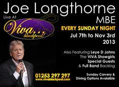 Joe Longthorne Live at VIVA Blackpool, 3 Church Street, Blackpool, FY1 1HJ, United Kingdom.  ***On Sunday October 06, 2013 at 7:30 pm, ends Sunday October 06, 2013 at 10:45 PM.  ***An unmistakable talent with a career spanning 4 decades.  **Booking:  http://atnd.it/19jybng  **Price:   Platinum Seating: 24.90 Gold Seating: 22.90 Silver Seating: 17.90 Diamond Seating: 14.90   **Category: Live Music  **Artists / Speakers: Joe Longthorne.