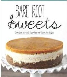 Everyday paleo around the world italian cuisine authentic recipes bare root sweets 30 paleo desserts for the modern food lover pdf forumfinder Choice Image