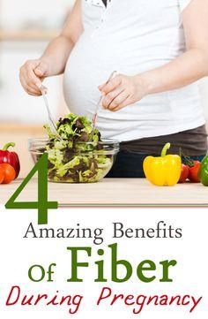4 Amazing Benefits Of Fiber During Pregnancy