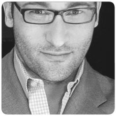 Simon Sinek, he has it figured out... So smart and so HOT!!!