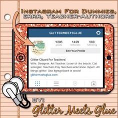 Instagram for Dummies, errr, Teacher-Authors by Glitter Meets Glue Designs #instagram #teacherspayteachers #teachersfollowteachers