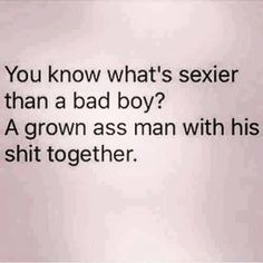 Now... if he's a bad boy, but a REAL GOOD MAN... you tell those other bitches to back the hell off!!!