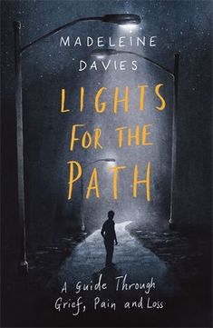 Lights For The Path - Madeleine Davies - SPCK Publishing Library App, Losing A Parent, Bible Translations, Her World, Christian Faith, Fiction Books, Grief, Paths, Books To Read