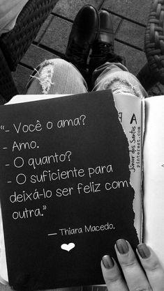 Por mais que custe Minh felicidade, cheguei tarde na sua vida... e se você é feliz com ela eu estarei feliz por sua felicidade! ...