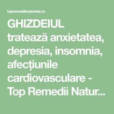 GHIZDEIUL tratează anxietatea, depresia, insomnia, afecțiunile cardiovasculare - Top Remedii Naturiste