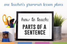 """Parts of a sentence: a grammar lesson plan. Everyone labels """"parts of a sentence"""" differently. My older students recognize subject and predicate (they can draw a line to separate the… Parts Of Speech Sentences, Parts Of A Sentence, Grammar Sentences, Grammar And Punctuation, Grammar Lesson Plans, Grammar Lessons, Subject And Predicate, Subject And Verb, Middle School Grammar"""