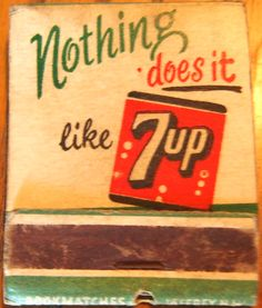 """7up """"Nothing does it like 7up"""" front-striker #matchbook To order your business' own branded #matchbooks go to www.GetMatches.com or call 800.605.7331 today!"""