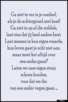 Ga niet te ver in Respect Quotes, Advice Quotes, Life Advice, Bad Day Quotes, Quotes To Live By, Confirmation Quotes, Dutch Quotes, Inspirational Thoughts, Note To Self
