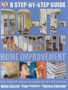 Do It Yourself Home Improvement: Step by Step Guide to Home Improvement « LibraryUserGroup.com – The Library of Library User Group