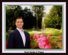 My dream Henry in the Royal Garden in Prague Czech Republic , my favorite place ! Henry Cavill at the Man of Steel Premiere in Jersey Channel Islands 2013 !