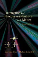 Interactions of photons and neutrons with matter / Sow-Hsin Chen, Michael Kotlarchyk Free Books, Chen, Reading, Pdf, Word Reading, Reading Books, Libros