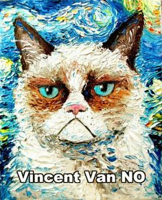 """I'm not a fan of Grumpy Cat, but this is hilarious! """"Grumpy Cat Is Still Grumpy is a painting by New York-based Aja which is fashioned after Vincent Van Gogh's Starry Night"""" Funny Cats, Funny Animals, Cute Animals, Crazy Cat Lady, Crazy Cats, Gato Grumpy, Grumpy Kitty, Van Gogh, Doug Funnie"""