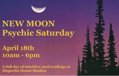 New Moon Psychic Saturday at Magnolia House Studios, magnoliahousestudios.com