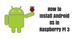How to Install #Android OS in #RaspberryPi3 https://www.raspberrypistarterkits.com/how-to/install-android-os-raspberry-pi/