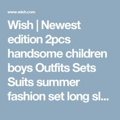Wish | Newest edition 2pcs handsome children boys Outfits Sets Suits summer fashion set long sleeve blouse+overalls