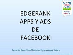 edgerank-fb-apps-y-adds by Fernando Ahumada via Slideshare