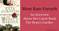Meet Kate Forsyth: An Interview About Her Latest Book, The Beast's Garden