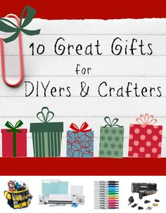 10 Great Gifts for DIYers & Crafters - a variety of products & prices...perfect for the handy/creative person on your list!