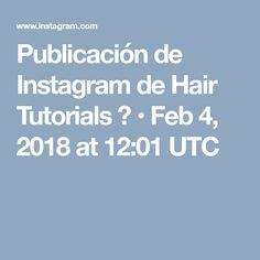 Publicación de Instagram de Hair Tutorials 💇 • Feb 4, 2018 at 12:01 UTC