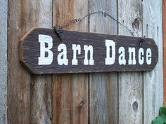 Possible Etsy decorations for a country wedding. Barn Dance Sign, Hand Painted Sign