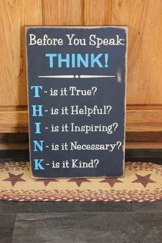 Before You Speak THINK - wooden sign by CCWD