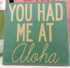 You Had Me at Aloha Wooden Hanging Sign